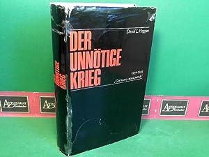 "Der unnötige Krieg 1939-1945 - ""Germany must: Hoggan, David L.:"