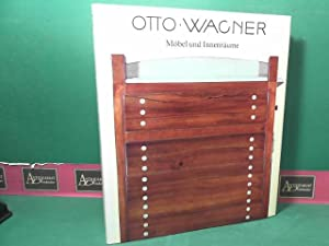Otto Wagner - Möbel und Innenräume.: Asenbaum, Paul, Peter