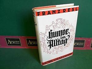 Humor im Alltag - Heitere Kurzgeschichten: Resl, Franz: