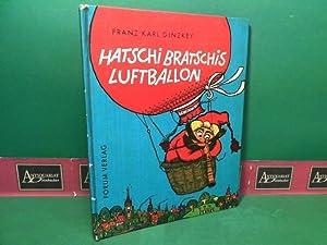 Hatschi Bratschis Luftballon.: Ginzkey, Franz Karl: