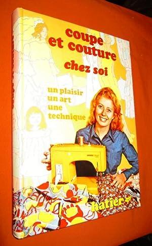 Coupe et Couture Chez Soi. Un Plaisir,: Lechaud Marguerite, Kepicard