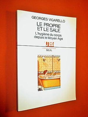 Le Propre et le Sale : L'hygiène: VIGARELLO Georges.