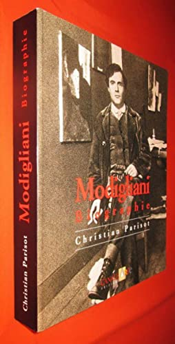 Modigliani (1884-1920). Biographie.: PARISOT Christian.