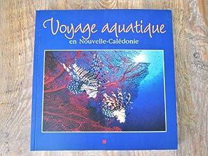 Voyage aquatique en Nouvelle-Calédonie: Jean-Luc JOLY