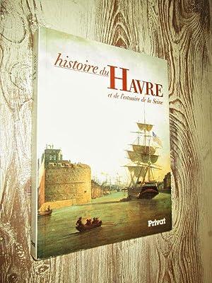 Histoire du Havre et de l'estuaire de: CORVISIER (André)(dir.).