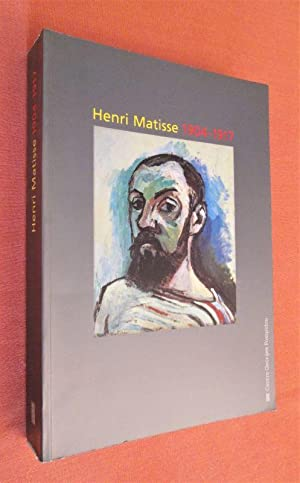 Henri Matisse 1904-1917: Dominique Fourcade (Auteur),