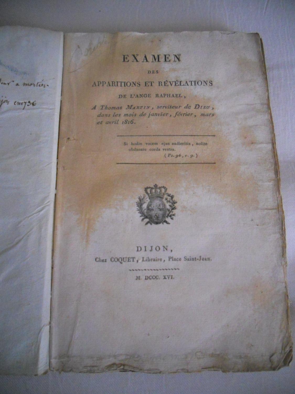 Examen des apparitions et revelations de l'ange Raphael a Thomas Martin, serviteur de Dieu, dans les mois de janvier, fevrier, mars et avril 1816 ( J