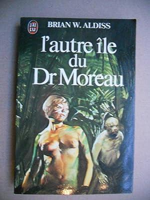 L'autre ile du Dr Moreau: Brian W. Aldiss
