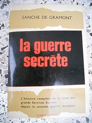 La guerre secrete - L'histoire complete de: Sanche de Gramont