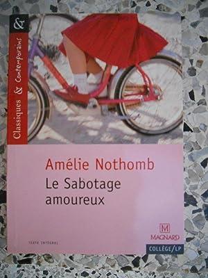 Le sabotage amoureux - Presentation, notes, questions: Amelie Nothomb /
