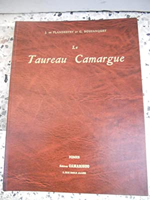 Le Taureau Camargue - Son elevage - La course provencale: J. de Flandreysy et G. Bouzanquet