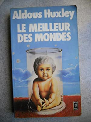 Le meilleur des mondes: Aldous Huxley