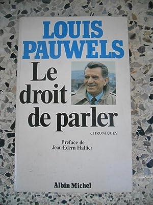 Le droit de parler - Chroniques -: Louis Pauwels