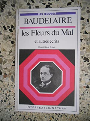 Baudelaire : Les fleurs du mal et: Dominique Rince -