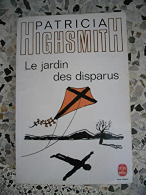 Le jardin des disparus: Patricia Highsmith