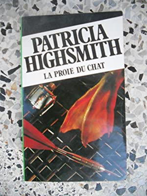 La proie du chat: Patricia Highsmith