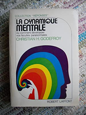 La dynamique mentale - ou comment developper: Christian H. Godefroy