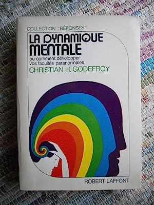 La dynamique mentale - ou comment developper: Christian H. Godefroy