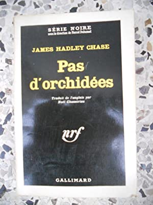 Pas d'orchidees: James Hadley Chase