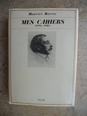 Mes cahiers 1896-1923: Maurice Barres
