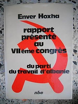 Rapport presente au VIIeme congres du parti: Enver Hoxha