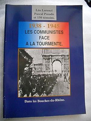1938-1945 - Les communistes face a la tourmente dans les Bouches-du-Rhone: Leo Lorenzi - Pascal ...