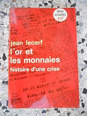 L'or et les monnaies - Histoire d'une: Jean Lecerf