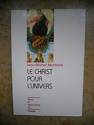 Le Christ pour l'Univers - Jesus et: Jean-Michel Maldame