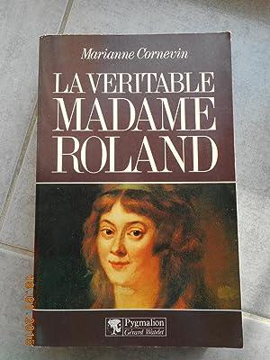 La veritable Madame Roland: Marianne Cornevin