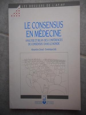 Le consensus en medecine - Analyse et: Alexandra Giraud -