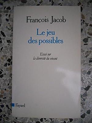Le jeu des possibles - Essai sur: Francois Jacob