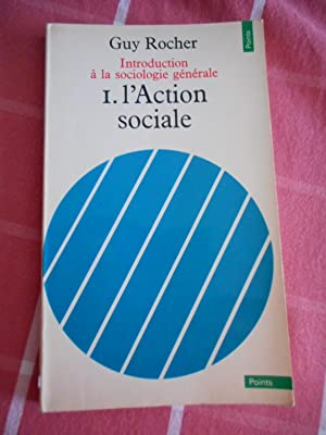 Introduction a la sociologie generale - tome: Guy Rocher