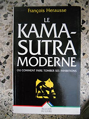 Le Kama-Sutra moderne - ou - Comment: Francois Herausse
