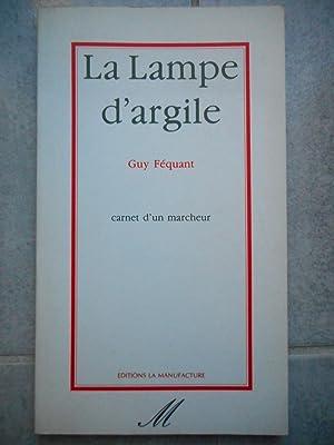 La lampe d'argile - Carnet d'un marcheur: Guy Frequant