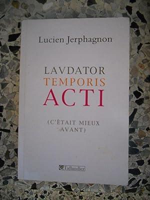 Laudatur temporis acti (C'etait mieux avant): Collectif - Lucien