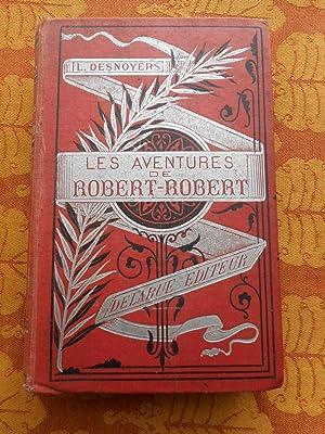 Les aventures de Robert-Robert et de son: Louis Desnoyers