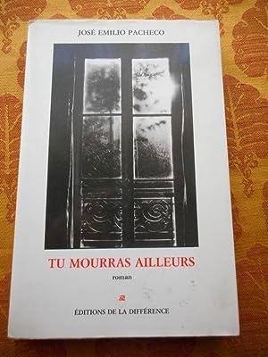 Tu mourras ailleurs - Traduit de l'espagnol: Jose Emilio Pacheco