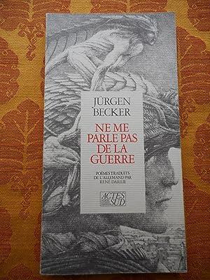 Ne me parle pas de la guerre: Jurgen Becker