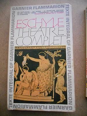 Theatre complet - Les supplinates - Les: Eschyle