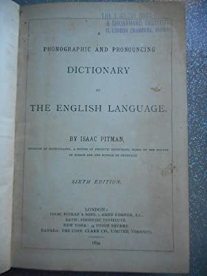 A phonographic and pronouncing dictionary of the: Isaac Pitman