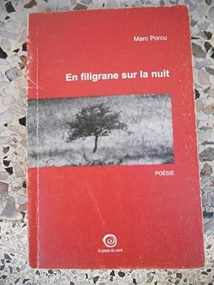 En filigrane sur la nuit - Poesies: Marc Porcu
