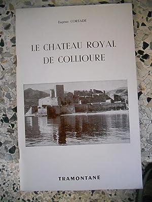 Le chateau royal de Collioure: Eugene Cortade