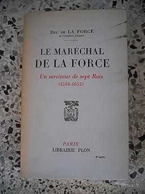 Le Marechal de La Force - Un: Duc de La
