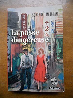 La passe dangereuse: Somerset Maugham