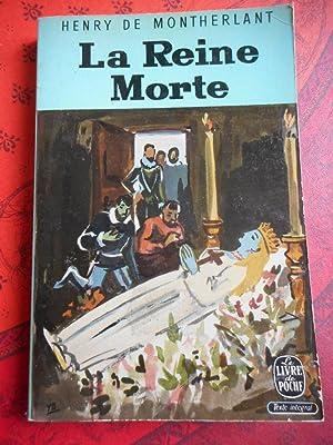 La Reine Morte: Henry de Montherlant