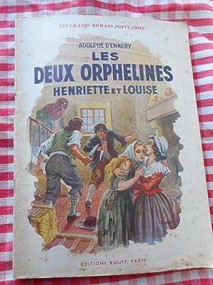 Les deux orphelines Henriette et Louise -: Adolphe d'Ennery