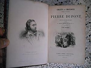 Chants et chansons (poésie et musique) de: Pierre Dupont -