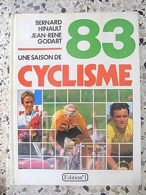 83 Une saison de cyclisme: Bernard Hinault / Jean-Rene Godart