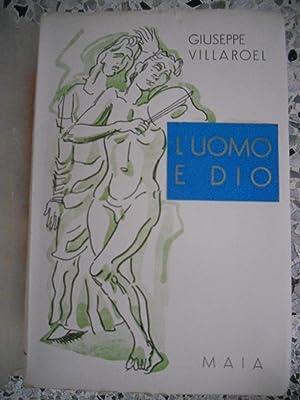 L'uomo e dio - Itinerario di una: Giuseppe Villaroel