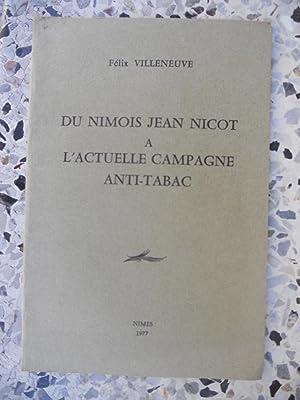 Du nimois Jean Nicot a l'actuelle campagne: Felix Villeneuve